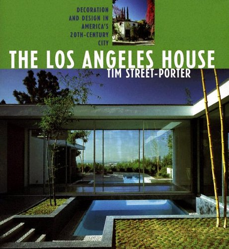 The Los Angeles House: Decoration And Design In America's 20th Century City (California Architecture & Architects)