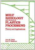 Melt Rheology and Its Role in Plastics Processing : Theory and Applications, Wissbrun, K., 1461597404