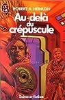 Au-delà du crépuscule ou La vie et les amours de Maureen Johnson par Heinlein