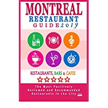 Montreal Restaurant Guide 2019: Best Rated Restaurants in Montreal - 500 restaurants, bars and cafés recommended for visitors, 2019