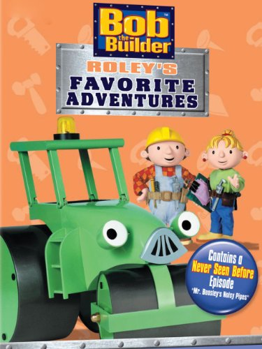 Bob The Builder  Roleys Favorite Adventures