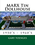 MARX Tin Dollhouse: 1950's - 1960's