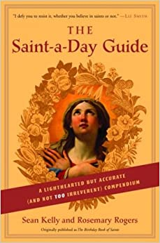 The Saint-a-Day Guide: A Lighthearted But Accurate and Not Too Irreverent Compendium