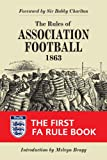 The Rules of Association Football, 1863: The First FA Rule Book (Original Rules)