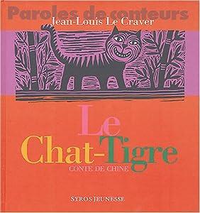 """Afficher """"Le chat-tigre"""""""