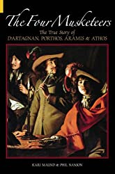 Four Musketeers: The True Story of D'Artagnan, Porthos, Aramis and Athos