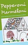 Pepperoni Marmeloni, Michaela Brauner-Zurmöhle, 3837012425