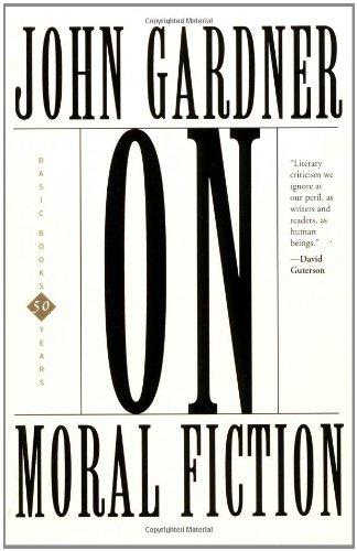 On Moral Fiction By John Gardner