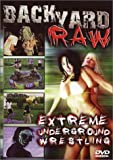 Backyard Raw: Extreme Underground Wrestling