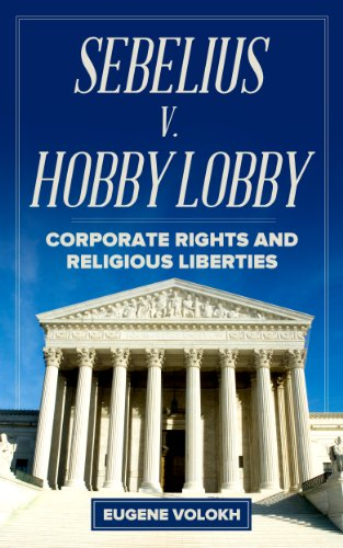 sebelius-v-hobby-lobby-corporate-rights-and-religious-liberties