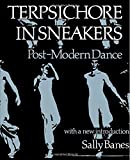 Terpsichore in Sneakers: Post-Modern Dance (Wesleyan Paperback)