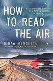 """How to Read the Air"" av Dinaw Mengestu"