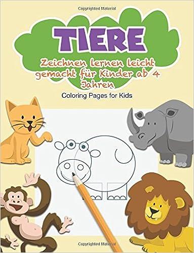 Tiere: Zeichnen lernen leicht gemacht für Kinder ab 4 Jahren