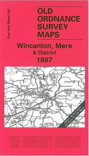 Wincanton, Mere and District 1897: Inch to the Mile Sheet 297 (Old Ordnance Survey Maps - Inch to the Mile)