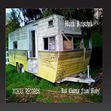 Mark Krischak - Red Clowns from Marz - Amazon.com Music