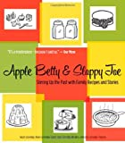 img - for Apple Betty and Sloppy Joe: Stirring Up the Past with Family Recipes and Stories book / textbook / text book