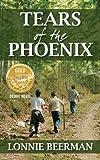 Tears of the Phoenix, Lonnie Beerman, 1432769898
