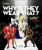 Image of Why'd They Wear That?: Fashion as the Mirror of History