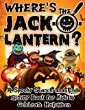Where's the Jack-O-Lantern?: A Spooky