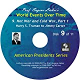 American Presidents Series: Hot War, Cold War, Parts 1 & 2; World Events Over Time Collection