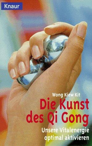 Die Kunst des Qi Gong