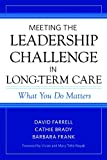 Meeting the Leadership Challenge in Long-Term Care 1st Edition