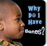 Why Do I Have Bones?, JoAnn Cleland, 1604724358