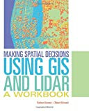 Image of Making Spatial Decisions Using GIS and Lidar: A Workbook
