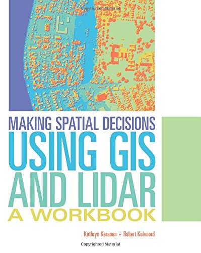 Making Spatial Decisions Using GIS and Lidar: A Workbook