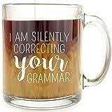 I Am Silently Correcting Your Grammar - Glass Coffee Mug