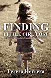 Finding Little Girl Lost, Teresa Herrera, 1456070444