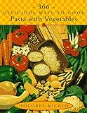 366 Delicious Ways to Cook Pasta with Vegetables, Dolores Riccio, 0452277272