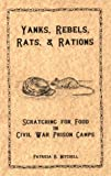 Yanks, Rebels, Rats, and Rations, Patricia B. Mitchell, 0925117706