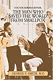 The Man Who Saved the World from Smallpox, George Smith, 0595785948