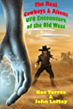 img - for The Real Cowboys & Aliens, 2nd Edition: UFO Encounters of the Old West book / textbook / text book