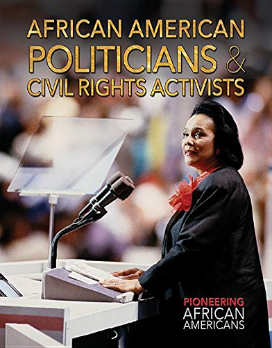 Search : African American Politicians & Civil Rights Activists (Pioneering African Americans)