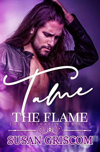 - Tame the Flame: The Sectorium, Book 3 (Whisper Cape)
