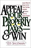 Appeal Your Property Taxes - And Win!, Ed Salzman, 1882877012