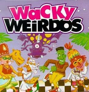 Wacky Weirdos: Oldies