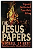 The Jesus Papers, Michael Baigent, 0060827130