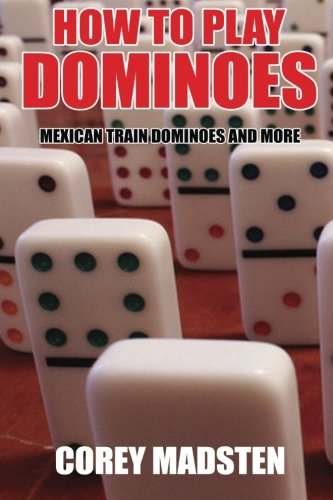 - How to Play Dominoes: Mexican Train Dominoes and More