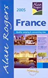 Alan Rogers France 2005: Quality Camping and Caravanning Sites (Alan Rogers Good Camps Guides)