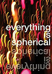 "Image of book cover for ""Everything is Spherical"""