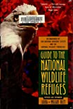 Guide to the National Wildlife Refuges, Laura Riley and William Riley, 0026034409