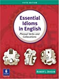 Essential Idioms in English: Phrasal Verbs and Collocations