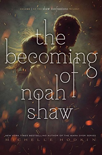 The Becoming of Noah Shaw (The Shaw Confessions Book 1)