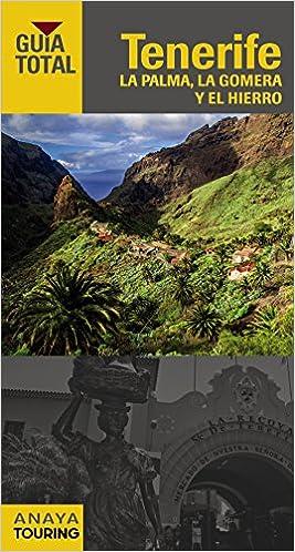 Tenerife, La Palma, La Gomera y El Hierro Guía Total - España: Amazon.es: Anaya Touring, Hernández Bueno, Mario, Hita Moreno, Carlos de, Morales Suárez, José Luis, Barbadillo, Javier: Libros