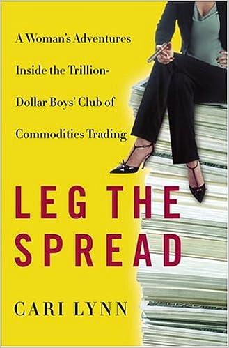 Leg The Spread A Woman S Adventures Inside The Trillion Dollar