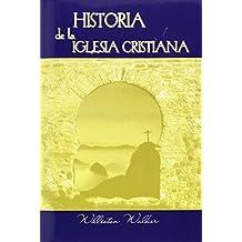 Historia de la Iglesia Cristiana (Spanish: A History of the Christian Church) (Spanish Edition)