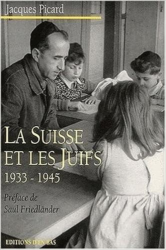 La Suisse et les Juifs, 1933-1945 pdf